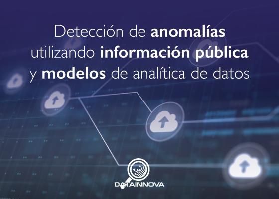 Detección de anomalías utilizando información pública y modelos de analítica de datos